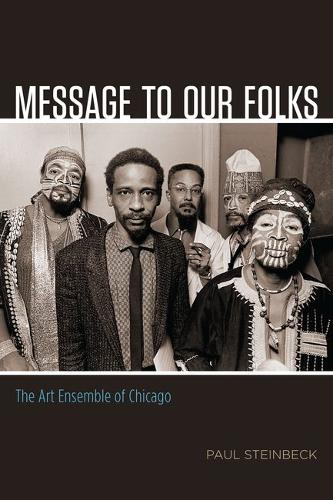 Message to Our Folks: The Art Ensemble of Chicago (Hardback)