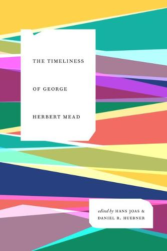The Timeliness of George Herbert Mead (Hardback)