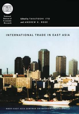 International Trade in East Asia - National Bureau of Economic Research - East Asia Seminar on Economics (Hardback)