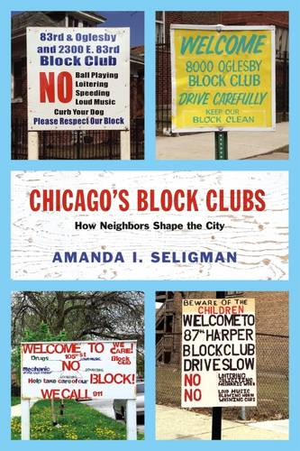 Chicago's Block Clubs: How Neighbors Shape the City - Historical Studies of Urban America (Paperback)