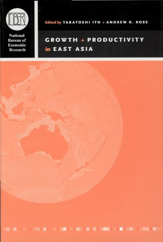 Growth and Productivity in East Asia - National Bureau of Economic Research - East Asia Seminar on Economics (Hardback)
