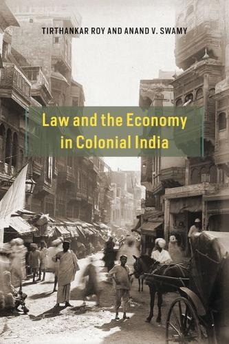 Law and the Economy in Colonial India (Hardback)