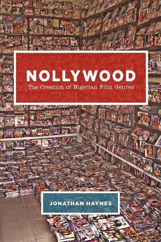 Nollywood: The Creation of Nigerian Film Genres (Paperback)