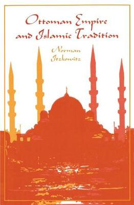 Ottoman Empire and Islamic Tradition (Paperback)