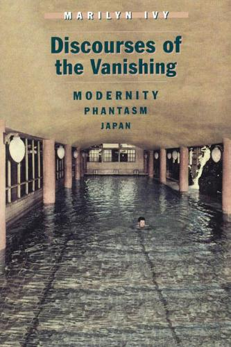 Discourses of the Vanishing: Modernity, Phantasm, Japan (Hardback)