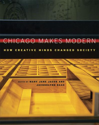 Chicago Makes Modern: How Creative Minds Changed Society (Paperback)
