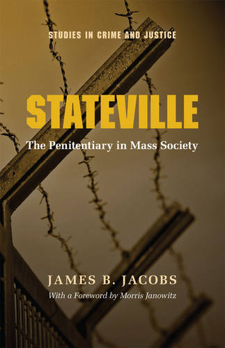 Stateville: Penitentiary in Mass Society - Studies in Crime & Justice (Paperback)