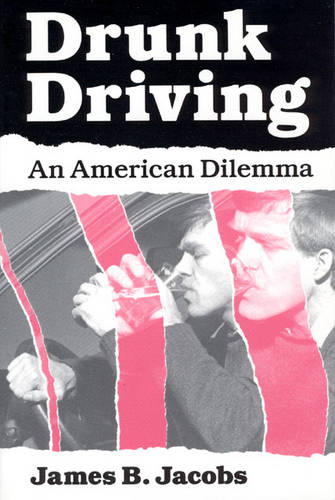 Drunk Driving: An American Dilemma - Studies in Crime & Justice (Paperback)