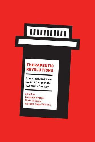 Therapeutic Revolutions: Pharmaceuticals and Social Change in the Twentieth Century (Hardback)