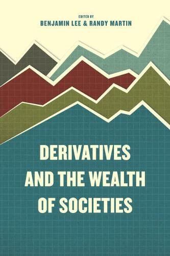 Derivatives and the Wealth of Societies (Hardback)