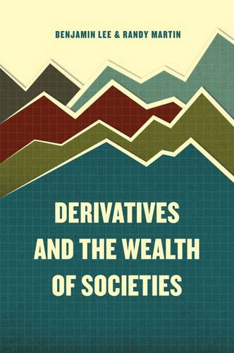 Derivatives and the Wealth of Societies (Paperback)