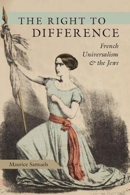 The Right to Difference: French Universalism and the Jews (Hardback)