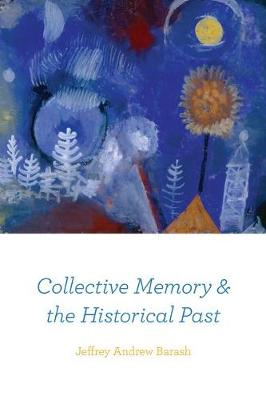 Collective Memory and the Historical Past (Hardback)