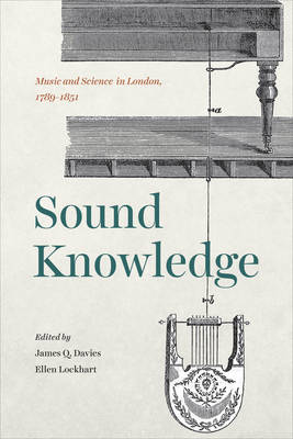 Sound Knowledge: Music and Science in London, 1789-1851 (Hardback)