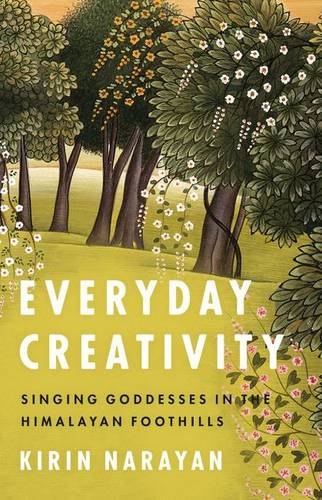 Everyday Creativity: Singing Goddesses in the Himalayan Foothills - Big Issues in Music (Paperback)