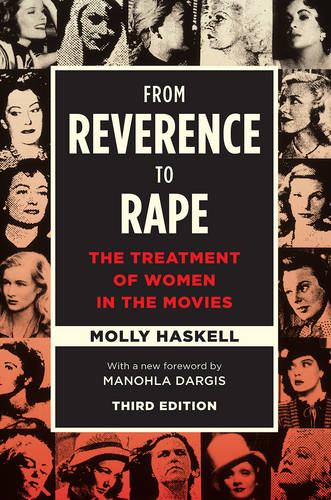 From Reverence to Rape: The Treatment of Women in the Movies (Paperback)