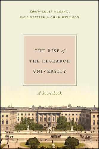 The Rise of the Research University: A Sourcebook (Hardback)