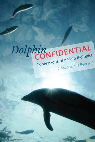 Dolphin Confidential: Confessions of a Field Biologist (Paperback)