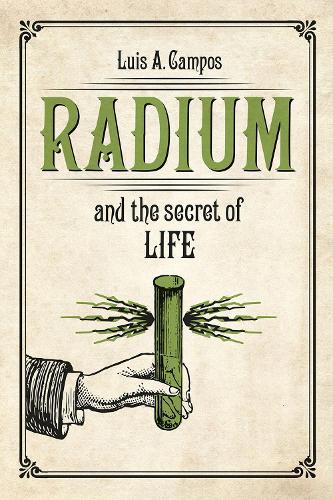 Radium and the Secret of Life (Paperback)
