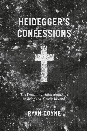 Heidegger's Confessions: The Remains of Saint Augustine in Being and Time and Beyond - Religion and Postmodernism (Paperback)