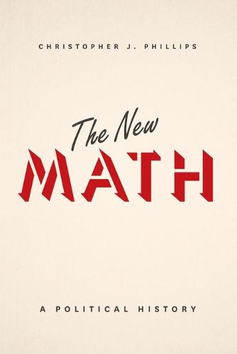 The New Math: A Political History (Paperback)