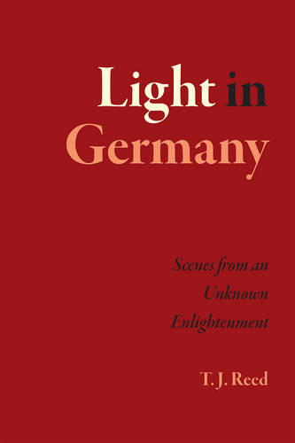 Light in Germany: Scenes from an Unknown Enlightenment (Paperback)