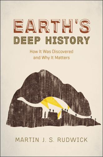Earth's Deep History: How it Was Discovered and Why it Matters (Paperback)