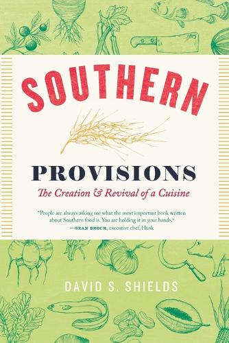 Southern Provisions: The Creation and Revival of a Cuisine (Paperback)