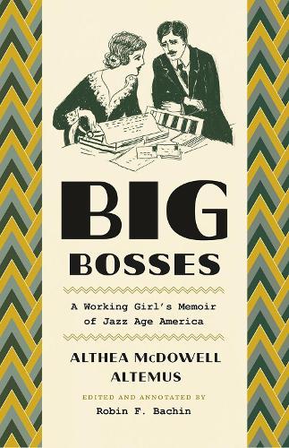 Big Bosses: A Working Girl's Memoir of Jazz Age America (Paperback)