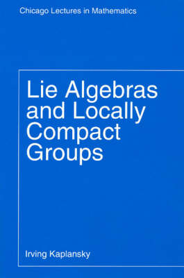 Lie Algebras and Locally Compact Groups - Lectures in Mathematics (Paperback)
