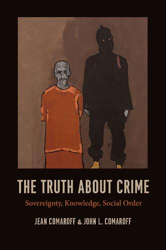 The Truth About Crime: Sovereignty, Knowledge, Social Order (Paperback)