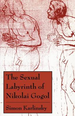 The Sexual Labyrinth of Nikolai Gogol (Paperback)