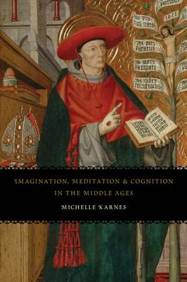 Imagination, Meditation, and Cognition in the Middle Ages (Hardback)