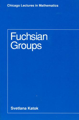 Fuchsian Groups - Chicago Lectures in Mathematics (Paperback)