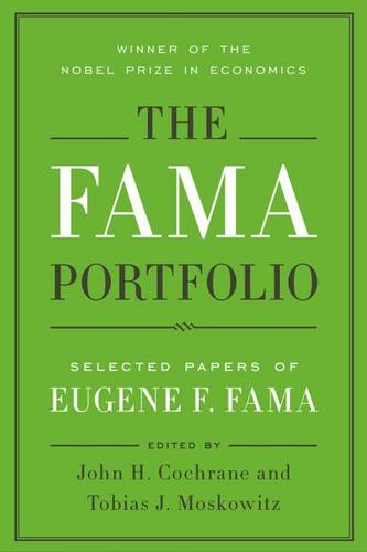 The Fama Portfolio: Selected Papers of Eugene F. Fama (Hardback)