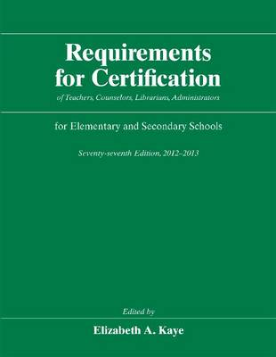 Requirements for Certification 2012-2013: of Teachers, Counselors, Librarians, Administrators for Elementary and Secondary Schools (Hardback)
