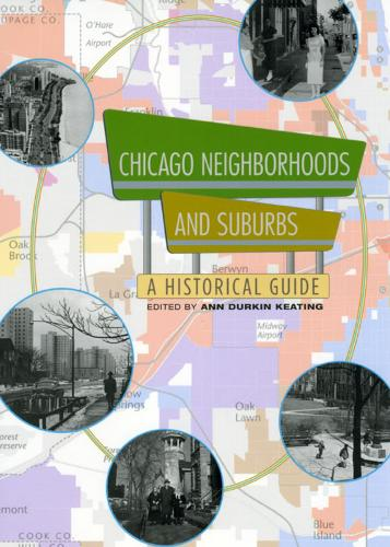 Chicago Neighborhoods and Suburbs: A Historical Guide (Paperback)