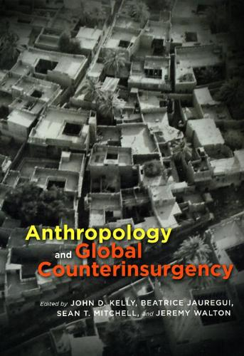 Anthropology and Global Counterinsurgency (Hardback)