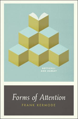 Forms of Attention: Botticelli and Hamlet (Paperback)