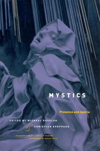 Mystics: Presence and Aporia - Religion and Postmodernism (Paperback)