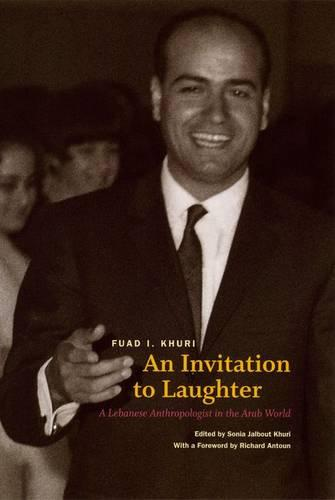An Invitation to Laughter: A Lebanese Anthropologist in the Arab World (Hardback)