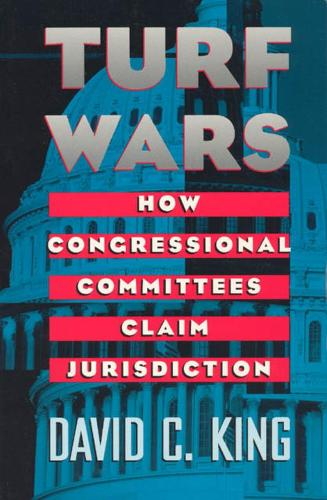 Turf Wars: How Congressional Committees Claim Jurisdiction - American Politics & Political Economy S. (Hardback)