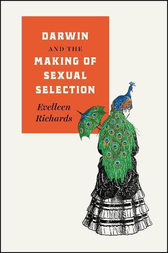 Darwin and the Making of Sexual Selection (Hardback)