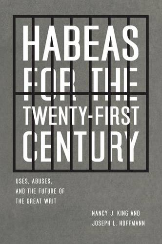 Habeas for the Twenty-first Century: Uses, Abuses, and the Future of the Great Writ (Hardback)