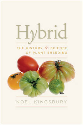 Hybrid: The History and Science of Plant Breeding (Hardback)