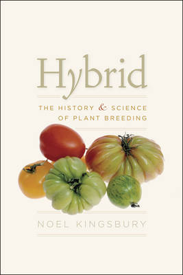 Hybrid: The History and Science of Plant Breeding (Paperback)