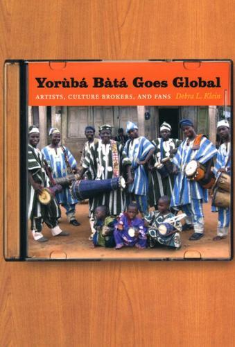 Yoruba Bata Goes Global: Artists, Culture Brokers, and Fans (Hardback)