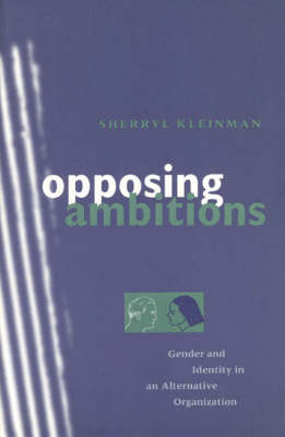 Opposing Ambitions: Gender and Identity in an Alternative Organization (Paperback)