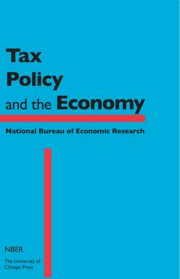 Tax Policy and the Economy, Volume 30: Volume 30 - NBER - Tax Policy and the Economy (Hardback)
