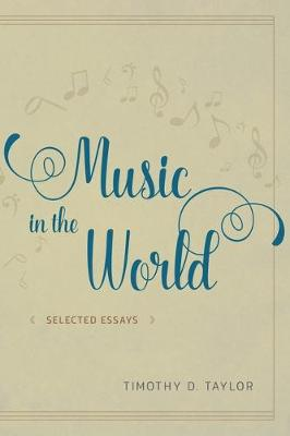 Music in the World: Selected Essays (Paperback)